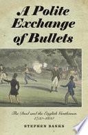 A Polite Exchange of Bullets