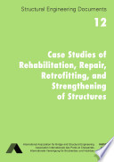 Case Studies of Rehabilitation  Repair  Retrofitting  and Strengthening of Structures