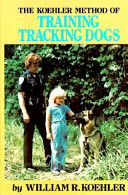 The Koehler Method of Training Tracking Dogs