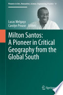 Milton Santos  A Pioneer in Critical Geography from the Global South