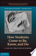 How Students Come to Be  Know  and Do