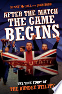 download ebook after the match, the game begins - the true story of the dundee utility pdf epub