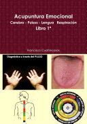 Acupuntura Emocional Cerebro Pulsos Lengua Respiraci  n Libro 1
