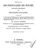 Nouveau dictionnaire de poche francois anglois et anglois francois  contenant 1  Tous les mots g  n  ralment usit  s et autoris  s par les meilleurs   crivains