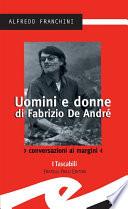 Uomini e donne di Fabrizio De Andr    Conversazioni ai margini