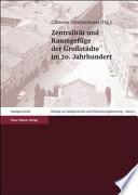 Zentralität und Raumgefüge der Grossstädte im 20. Jahrhundert