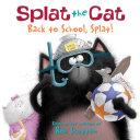 Splat the Cat  Back to School  Splat