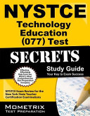 NYSTCE Technology Education  077  Test Secrets Study Guide