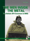 The Men Inside the Metal