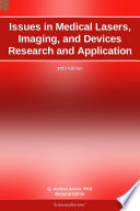 Issues in Medical Lasers  Imaging  and Devices Research and Application  2011 Edition