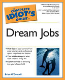 The Complete Idiot s Guide to Dream Jobs
