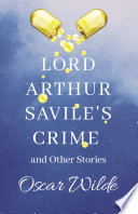 Lord Arthur Savile s Crime   Other Stories