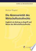 Wagner, Die Akzessorietät des Wirtschaftsstrafrechts