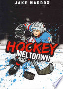 Ebook Hockey Meltdown Epub Jake Maddox,Chris Kreie,Sean Tiffany Apps Read Mobile