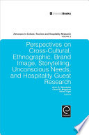 Perspectives on Cross Cultural  Ethnographic  Brand Image  Storytelling  Unconscious Needs  and Hospitality Guest Research