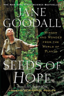 Seeds of Hope Jane Goodall Examines The Critical Role That