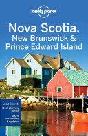Lonely Planet   Nova Scotia  New Brunswick and Prince Edward Island