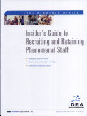 Insider's Guide to Recruiting and Retaining Phenomenal Staff