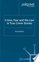 Crime Fear And The Law In True Crime Stories