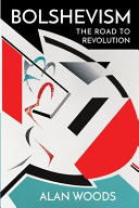 Bolshevism: The Road to Revolution