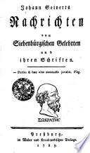 Johann Seiverts Nachrichten von Siebenbürgischen Gelehrten und ihren Schriften