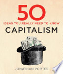 50 Capitalism Ideas You Really Need to Know