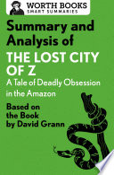 Summary and Analysis of The Lost City of Z  A Tale of Deadly Obsession in the Amazon