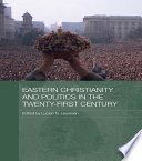 Eastern Christianity and Politics in the Twenty First Century
