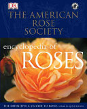 American Rose Society Encyclopedia Of Roses : varieties, and information on care...