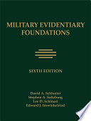 Military Evidentiary Foundations  Sixth Edition