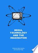 Media  Technology and the Imagination