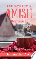 The New Girl s Amish Romance  Amish Foster Girls Book 4