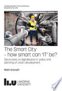 The Smart City     how smart can    IT    be