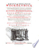 Groot en volledig woordenboek der wiskunde, sterrekunde, meetkunde, rekenkunde, tuigwerkkunde, burger-, scheeps- en krijgsbouwkunde, gezichtkunde, water- en vuurwerkkunde