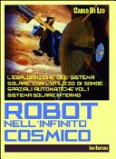 Robot nell infinito cosmo  L esplorazione dei sistema solare con l utilizzo di sonde spaziali automatiche