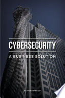 Cybersecurity  A Business Solution