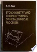 Stoichiometry and Thermodynamics of Metallurgical Processes