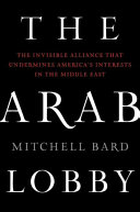 The Arab Lobby U S Policy In The Middle East The