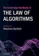 The Cambridge Handbook Of The Law Of Algorithms