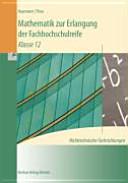 Mathematik zur Erlangung der Fachhochschulreife - nichttechnische Fachrichtungen