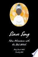 Slave Song New Adventures With The Bell Witch book