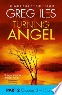 Turning Angel  Part 2  Chapters 3 to 13