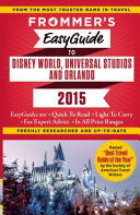 Frommer s Easyguide to Disney World  Universal and Orlando 2015