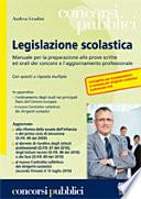 Legislazione scolastica  Manuale per la preparazione alle prove scritte ed orali dei concorsi e l aggiornamento professionale