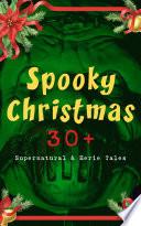 Spooky Christmas 30 Supernatural Eerie Tales