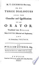 M T  Cicero De Oratore  Or  His Three Dialogues Upon the Character and Qualifications of an Orator