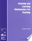 Knowing and Learning Mathematics for Teaching