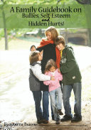 A Family Guidebook on Bullies  Self Esteem   Hidden Hurts