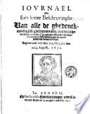 Iovrnael ofte Een korte beschrijvinghe van alle de ghedenckweerdighste gheschiedenissen, welcke na het vertreck van sijn Princelijcke Excellentie, van Nieumeghen, tot de veroveringhe der Stadt Mastricht, voorgevallen zijn. Beginnende van den xxx. Mey, tot den xxiij. Augusti, 1632