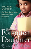 The Forgotten Daughter : her parent's will, tear nisha's carefully ordered...